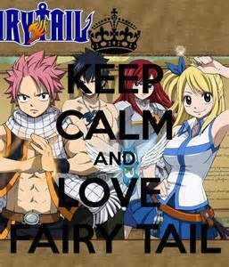 Keep Calm And LOVE Fairy Tail